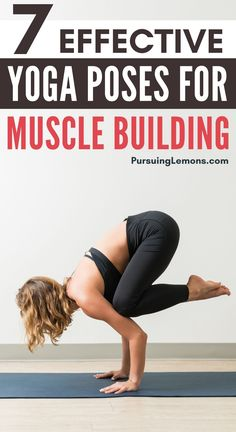 7 Best Yoga Poses For Muscle Building | Practicing yoga helps create tension on your muscles which forces your body to adapt and build more muscles.  Yoga for muscle building | Yoga for muscle tone | Yoga for muscle gain | Yoga for muscle building strength training | Yoga for muscle strength | Yoga poses for muscle tone | Yoga poses for muscle building | Yoga poses for building strength