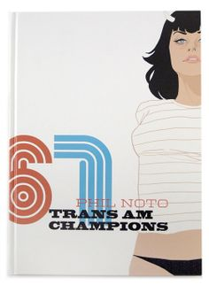 - Book - Phil Noto Trans Am Champions - Nucleus | Art Gallery and Store