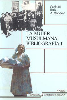 BIBLIOGRAFÍAS ESPECIALIZADAS. La mujer musulmana : bibliografía / Caridad Ruiz-Almodóvar Movies, Movie Posters, Novels, Muslim Women, Charity, Film Poster, Films, Popcorn Posters, Film Books