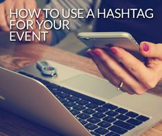 How To Use A Hashtag For Your Event