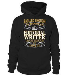 Editorial Writer - Skilled Enough  writer shirt, writer mug, writer gifts, writer quotes funny #writer #hoodie #ideas #image #photo #shirt #tshirt #sweatshirt #tee #gift #perfectgift #birthday #Christmas