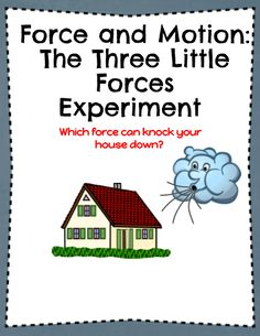 Force and Motion: The Three Little Forces