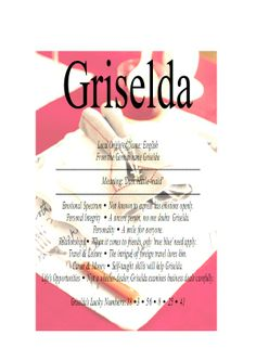 Griselda name means woman warrior or Dark bottle maid in German