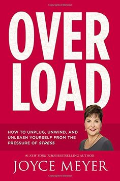 Overload: How to Unplug, Unwind, and Unleash Yourself from the Pressure of Stress by Joyce Meyer http://www.amazon.com/dp/1455559830/ref=cm_sw_r_pi_dp_PXo3wb0RG3VE7