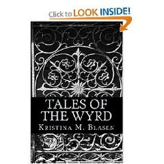 Another Book my niece wrote.. Check her out on Amazon.com http://www.amazon.com/Tales-Wyrd-Kristina-M-Blasen/dp/1461155789/ref=sr_1_3?ie=UTF8=books=1307984179=8-3  #Books #Kristina Blasen