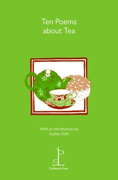 Candlestick Press, Poetry Press, Poetry, Poetry Pamphlet, Poetry anthology, poems, Poems about Tea, Tea, Tea time, British Tradition, humour, tea and scones, afternoon tea,