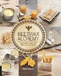 Beeswax Alchemy: How to Make Your Own Soap, Candles, Balm... https://www.amazon.com/dp/B00UPBHUQQ/ref=cm_sw_r_pi_dp_x_teQ1yb9FXJ08Z