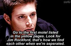 """[gif]  """"Go to the first motel listed in the yellow pages. Look for Jim Rockford,..."""" - Dean #SupernaturalCodes"""