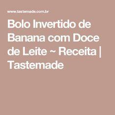 Bolo Invertido de Banana com Doce de Leite ~ Receita   Tastemade