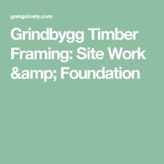Bicycle touring photos of Grindbygg Timber Framing: Site Work & Foundation Foundation, Amp