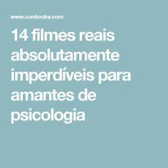 14 filmes reais absolutamente imperdíveis para amantes de psicologia