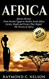 Free Kindle Book -   Africa: African History: From Ancient Egypt to Modern South Africa - Stories, People and Events That Shaped The History of Africa (African Folktales, African ... Africa, Somalia, Nelson Mandela Book 1)
