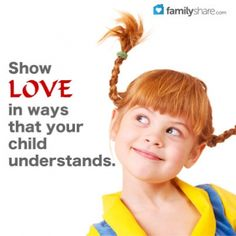 FamilyShare.com l Show love in ways that your child understands.
