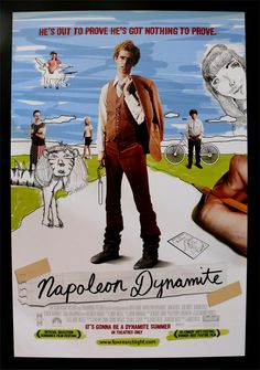 Napoleon Dynamite - I really don't know why I like this movie - it's not my type of movie, but I love how geeky he is!