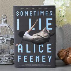 SOMETIMES I LIE by Alice Feeney (Hardcover)