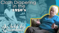 My interview with my grandmothers about cloth diapering in the 50's