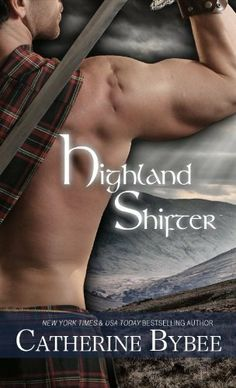 Highland Shifter by Catherine Bybee, http://www.amazon.com/dp/B0076A08HW/ref=cm_sw_r_pi_dp_UoDJpb0WV5SG8