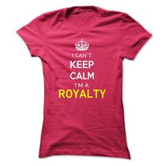 I Cant Keep Calm Im A ROYALTY - #teen #red sweatshirt. WANT THIS => https://www.sunfrog.com/Names/I-Cant-Keep-Calm-Im-A-ROYALTY-HotPink-14291796-Ladies.html?id=60505