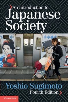 Availability: http://130.157.138.11/record=b3837503~S13 An Introduction to Japanese Society by Yoshio Sugimoto [Fourth edition]. In this revised edition, Sugimoto challenges the traditional notion that Japan is an homogeneous society with few cultural and social disparities.