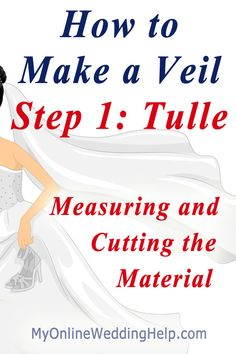 Create a veil step 1: Measuring and cutting netting material (fyi...it's called tulle). #myonlineweddinghelp