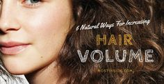 6 Natural Ways For Increasing Hair Volume You Should Know