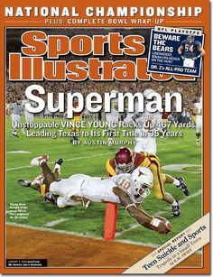 January 9, 2006 - Vince Young and the Texas Longhorns win the National Championship.