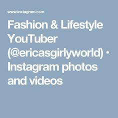 Fashion & Lifestyle YouTuber (@ericasgirlyworld) • Instagram photos and videos