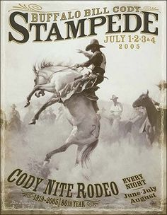 2005 Buffalo Bill Cody Stampede Rodeo Poster fun rodeo for the whole family.