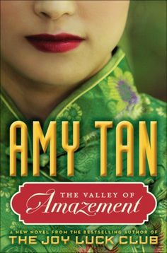 The Valley of Amazement - Amy Tan's The Valley of Amazement is a sweeping epic of two women's intertwined fates and their search for identity, that moves from the lavish parlors of Shanghai courtesans to the mountains of a remote Chinese village.Spanning more than 40 years and two continents, the novel resurrects pivotal episodes in history: from the collapse of China's last imperial dynasty and the rise of the Republic, to the inner workings of courtesan houses…