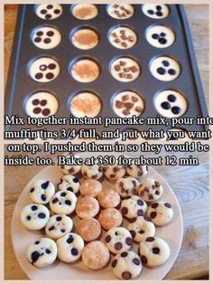 Mix together instant pancake mix, pour into muffin tins full. Put in what you want on top or push to the center too. Bake at 350 for about 12 mins and enjoy mini pancake treats! Pancake Bites, Pancake Muffins, Mini Pancakes, Mini Muffins, Baked Pancakes, Pancake Cups, Breakfast Muffins, Breakfast Bites, Pancake Cupcakes