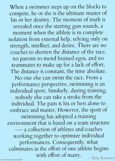 ~ Skip Kenney, head coach for the Men's Standford Swim Team Not bad but I'd change the end because I truly believe that it can be attitudes between other but it will always be brought down to the swimmer again. Swimming World, I Love Swimming, Swimming Diving, Swimming Rules, Scuba Diving, Swimming Posters, Usa Swimming, Swimming Sport, Swimming Tips