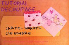 Decoupage, transfer y otras técnicas. Restauración de muebles. Tutoriales DIY y craft ideas.: Tutorial decoupage. Cartel infantil con nombre...