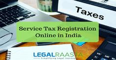 Service tax registration online in Delhi, Gurgaon, Noida, Mumbai, Bangalore or other cities at best prices. LegalRaasta is online CA for Service tax.