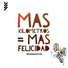 Mas kilómetros = mas Felicidad #correr
