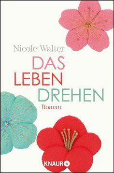 Nicole Walter - Das Leben drehen