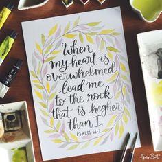Comissão - Quando meu coração está sobrecarregado me levar para a rocha que é mais alta do que eu - Salmo 61: rotulação da mão 2Custom cercado por uma grinalda simples.  2016/11/17 - Etsy    Society6    Instagram    comissões    loja    Facebook    Pinterest