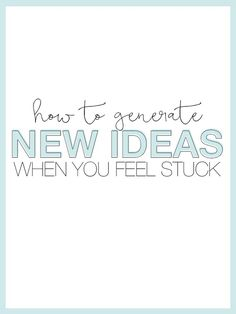 How To Generate New Ideas When You Feel Stuck - The Alisha Nicole