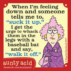 Ged Backland's random and witty thoughts on everyday life as told by Aunty Acid and her husband Walt in this Web comic Crazy Quotes, Cute Quotes, Humor Quotes, Amazing Quotes, Funny Cartoons, Funny Jokes, Hilarious, Funny Minion, Funny Mems