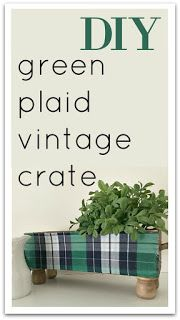 DIY Irish Plaid Vintage Crate | Homeroad.net #stpatricksday #diyproject #crate #vintage #Spring #manteldecor #craftproject #plaid