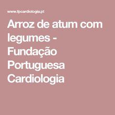 Arroz de atum com legumes - Fundação Portuguesa Cardiologia