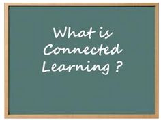 Teachers Guide to The 21st Century Learning Model : Connected Learning