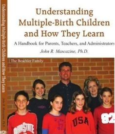Understanding Multiple Birth Children and How They Learn by John Mascazine