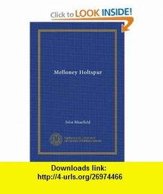 Melloney Holtspur (Vol-1) John Masefield ,   ,  , ASIN: B007ZXDXXG , tutorials , pdf , ebook , torrent , downloads , rapidshare , filesonic , hotfile , megaupload , fileserve