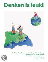 Denken is leuk! - praktisch handboek voor hoogbegaafde kinderen, hun leerkrachten en hun ouders