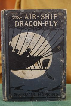 The Airship Dragon-Fly by William J. Dirigible Steampunk, Literature, Fiction, Dragon, America, Fish, Silver, Art, Literatura