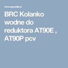 BRC Kolanko wodne do reduktora AT90E , AT90P pcv