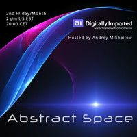 Andrey Mikhailov - Abstract Space 020 (December 2013) on DI.fm by Andrey Mikhailov on SoundCloud
