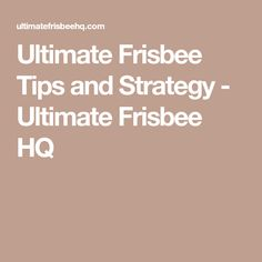 Ultimate Frisbee Tips and Strategy - Ultimate Frisbee HQ
