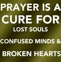 Just to name a few, but we know Prayer is the cure for everything. More prayer more power. Less prayer less power.