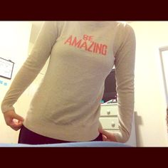 """old navy long sleeve shirt! Size small! really light sweater. it's comfy. says """"be amazing"""" on the front in faded red. lots of positive comments about the sweater when worn. it's great for a comfy day. Old Navy Sweaters Crew & Scoop Necks"""